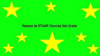 5th Grade SCIENCE STAAR REVIEW (SPANISH)
