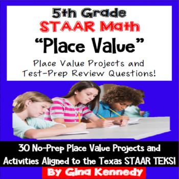 5th Grade STAAR Place Value, 30 Enrichment Projects and 30