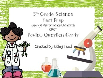 5th Grade Science Test Prep Review Question Cards CRCT, GP