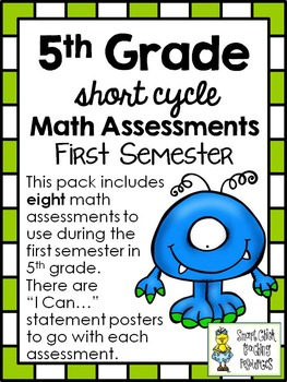 5th Grade Short Cycle MATH Assessments ~ First Semester (8