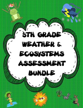 5th Grade Weather and Ecosystems Assessments (Bundle Deal)