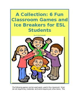 A Collection: 6 Fun Classroom Games and Ice Breakers for E