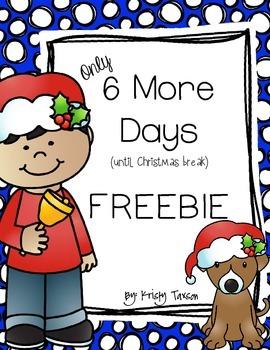 6 More Days (until Christmas Break) FREEBIE