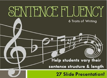 6 Traits of Writing: Sentence Fluency Presentation