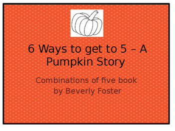 6 Ways to Make Five:  Common Core Aligned Story