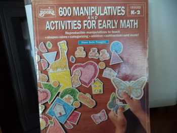 600 Manipulatives Activities for Early Math  ISBN#0-590-49132-6