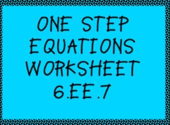 6.EE.7 One Step Equations Worksheet