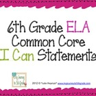 """6th Grade Common Core """"I Can"""" Statements for ELA"""