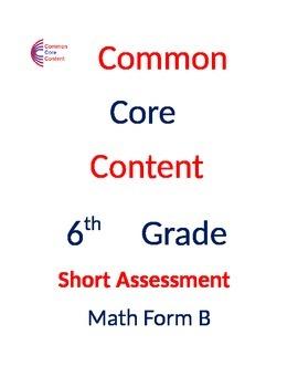 6th Grade Common Core Math Assessment SHORT Form B (10 Que