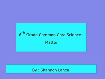 6th Grade Common Core Science : Matter Task Cards