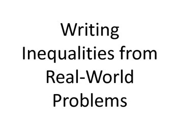 6th Grade Common Core Writing Inequalities from Real-World