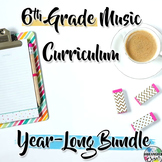 6th Grade General Music Curriculum: Year-Long Growing BUNDLE