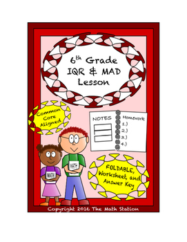 6th Grade IQR & MAD Lesson: FOLDABLE & Homework