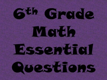 6th Grade Math Essential Questions for Posting - Forest Gr