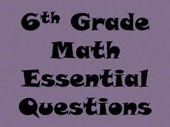 6th Grade Math Essential Questions for Posting - White Bac