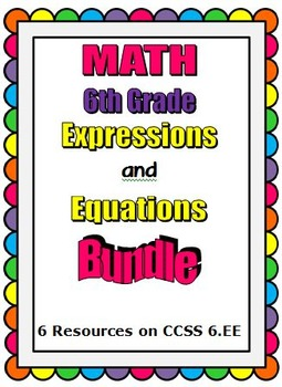 6th Grade Math - Expressions and Equations Bundle - CCSS 6
