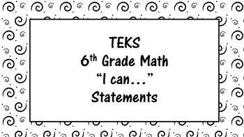 "6th Grade Math TEKS ""I can.."" Statement Black and White"