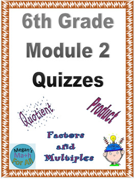 6th Grade Module 2 Quizzes for Topics A to D