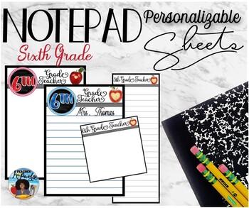 """6th Grade Teacher"" Notepad Sheets Set {Editable}"