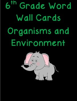 6th grade organisms and environment science word wall cards