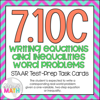 7.10C: Writing Problems from Equations & Inequalities STAA