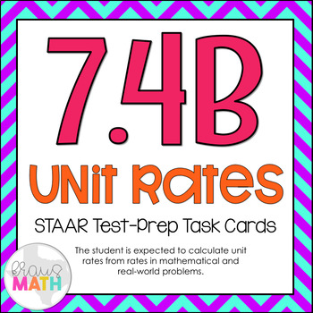 7.4B: Unit Rates STAAR Test-Prep Task Cards (GRADE 7)
