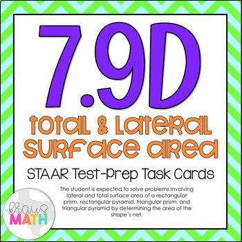 7.9D: Total & Lateral Surface Area STAAR Test-Prep Task Ca