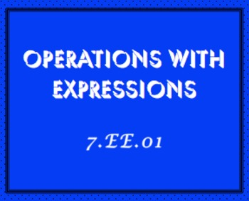 7.EE.1 Operations with Expressions and Factoring