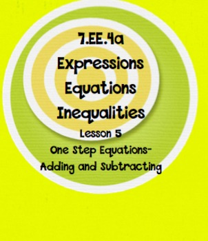 7. EE.4a One Step Equations Add/Subtract Lesson 5