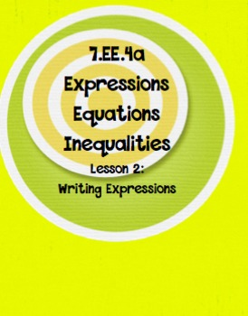 7. EE.4a Writing Expressions Lesson 2