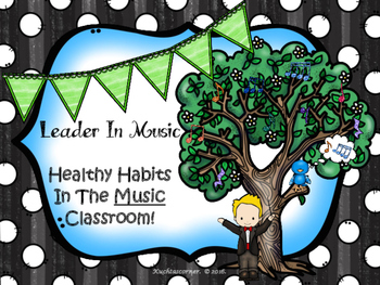 Healthy Habits/Leaders In the Music Classrm. (w/ PBIS Emph