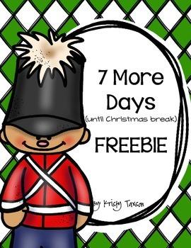 7 More Days (until Christmas break) FREEBIE