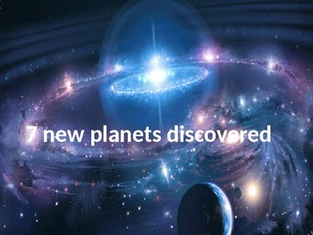 7 New Planets Discovered - Power Point - TRAPPIST facts in