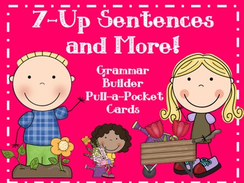 7-Up Sentences and More! Grammar Builder for Parts of Speech