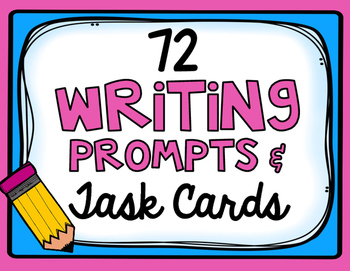 72 Writing Prompts & Task Cards