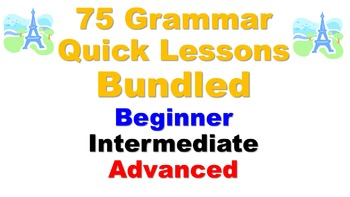 75 French Grammar Quick Lessons Bundled (not verbs): Begin