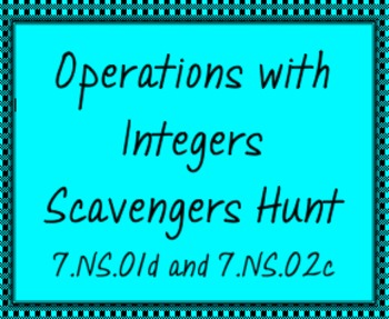 7.NS.1d and 7.NS.2c Operations with Integers Scavengers Hu