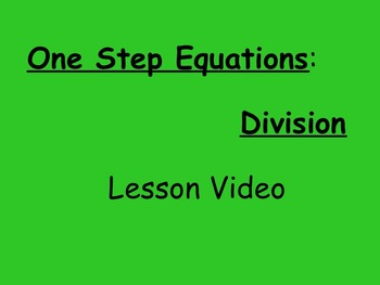 7th Grade EE Solving One Step Division Equations Lesson Video