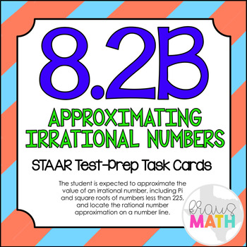 8.2B: Approximating Irrational Numbers STAAR EOC Test-Prep