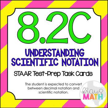 8.2C: Understanding Scientific Notation STAAR Test-Prep Ta