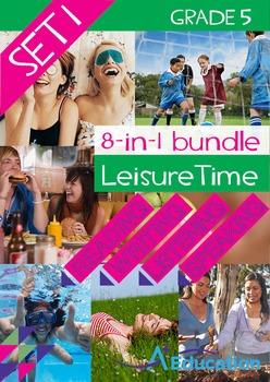 8-IN-1 BUNDLE - Leisure Time (Set 1) - Grade 5
