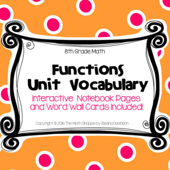 8 Math Vocabulary: FUNCTIONS (Word Wall and Interactive No