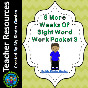 8 More Weeks of Sight Word Practice Packet 3