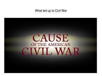 8 steps that led up to the Civil War-Causes of Civil War P