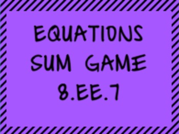 8.EE.7 Equations Sum Game