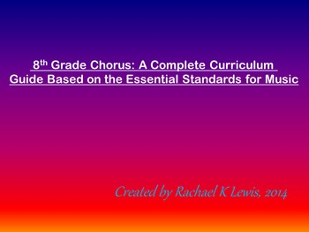 8th Grade Chorus: A Complete Music Curriculum Based on the