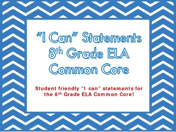 "8th Grade Common Core ELA ""I Can"" Statements/Learning Targ"