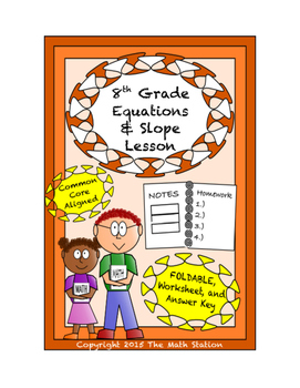 8th Grade Equations & Slope Lesson: FOLDABLE & Homework
