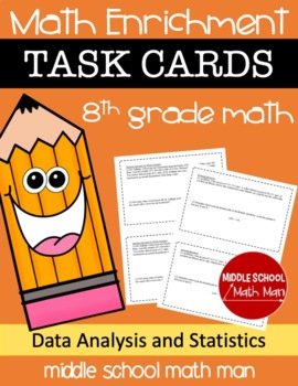 8th Grade Math Enrichment Task Cards - Data Analysis and S