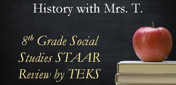 8th Grade Social Studies STAAR Review by TEKS (Texas Standards)